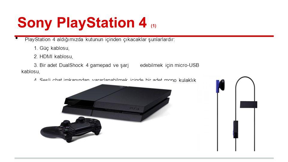 Sony PlayStation 4 (1) PlayStation 4 aldığımızda kutunun içinden çıkacaklar şunlarlardır: 1. Güç kablosu,