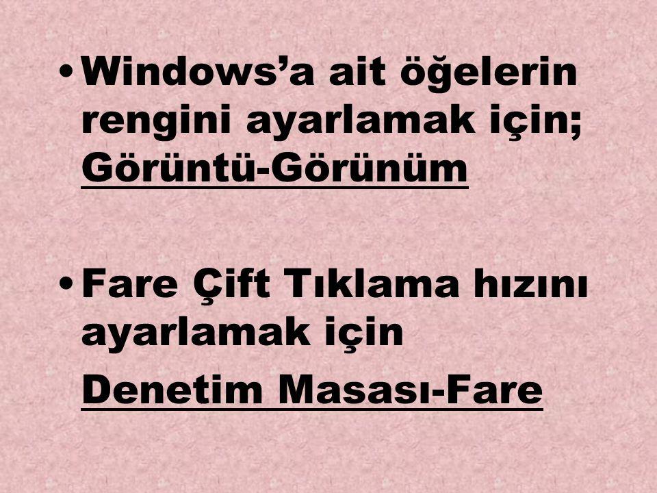 Windows'a ait öğelerin rengini ayarlamak için; Görüntü-Görünüm