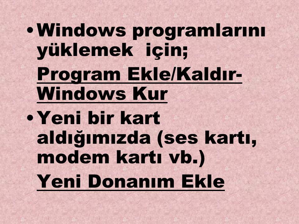 Windows programlarını yüklemek için;