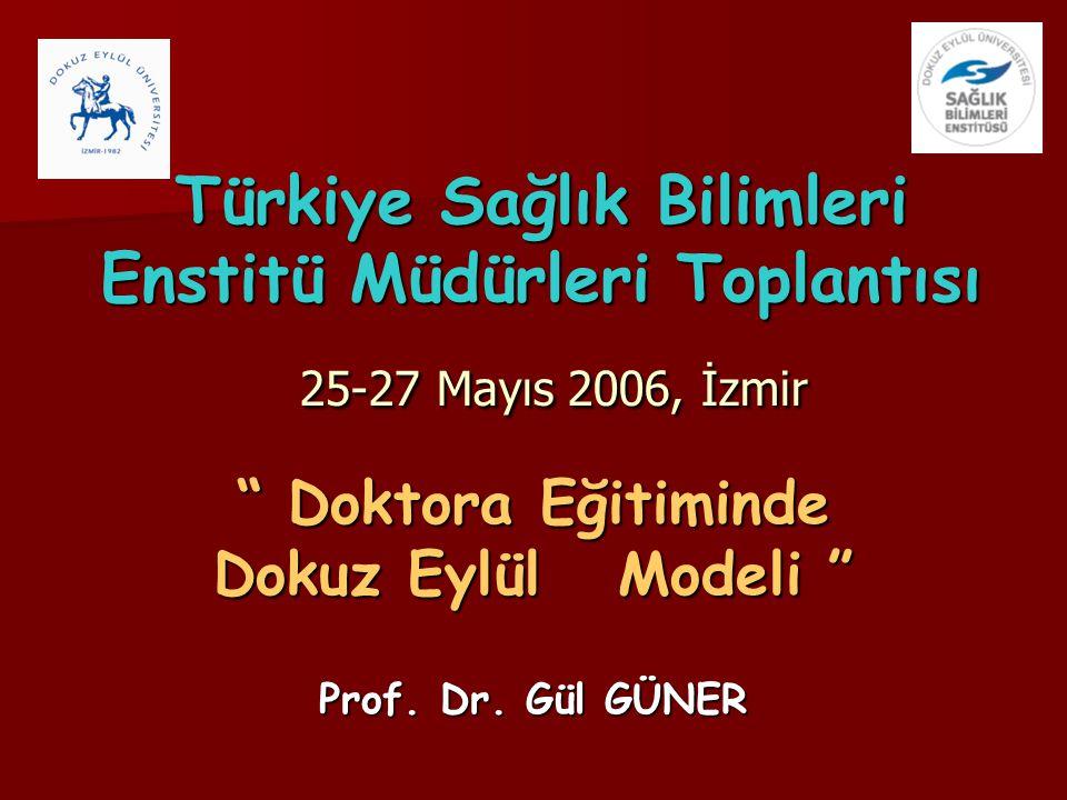Doktora Eğitiminde Dokuz Eylül Modeli Prof. Dr. Gül GÜNER