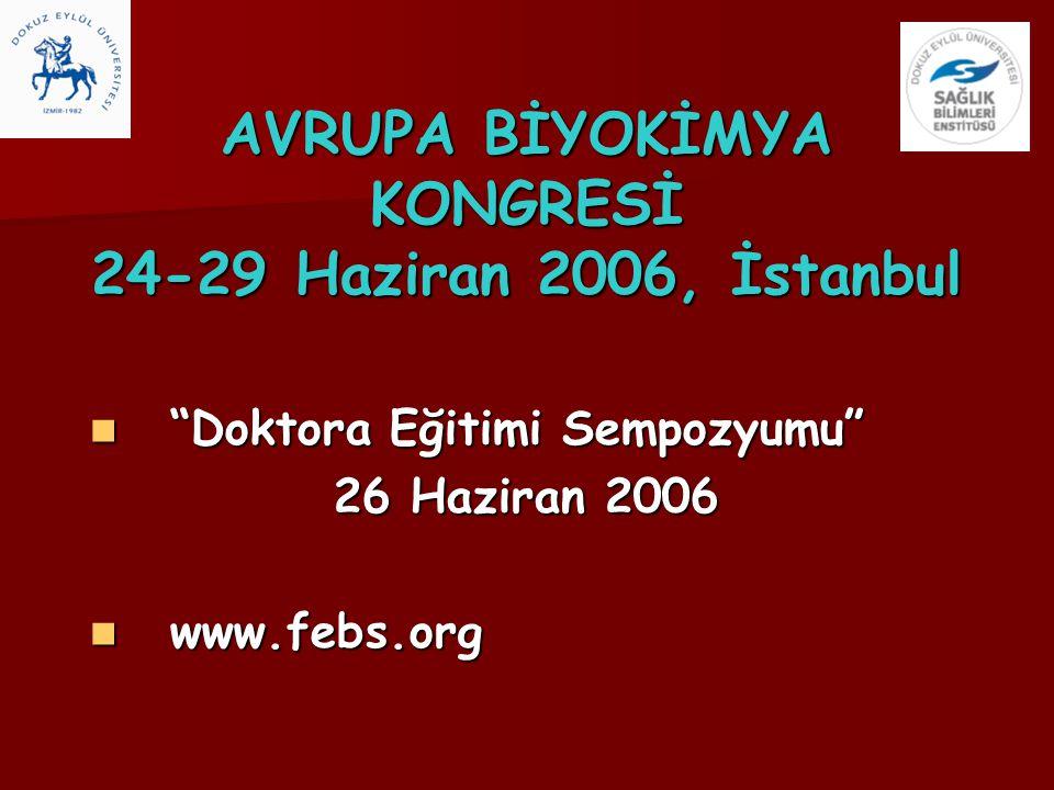 AVRUPA BİYOKİMYA KONGRESİ 24-29 Haziran 2006, İstanbul