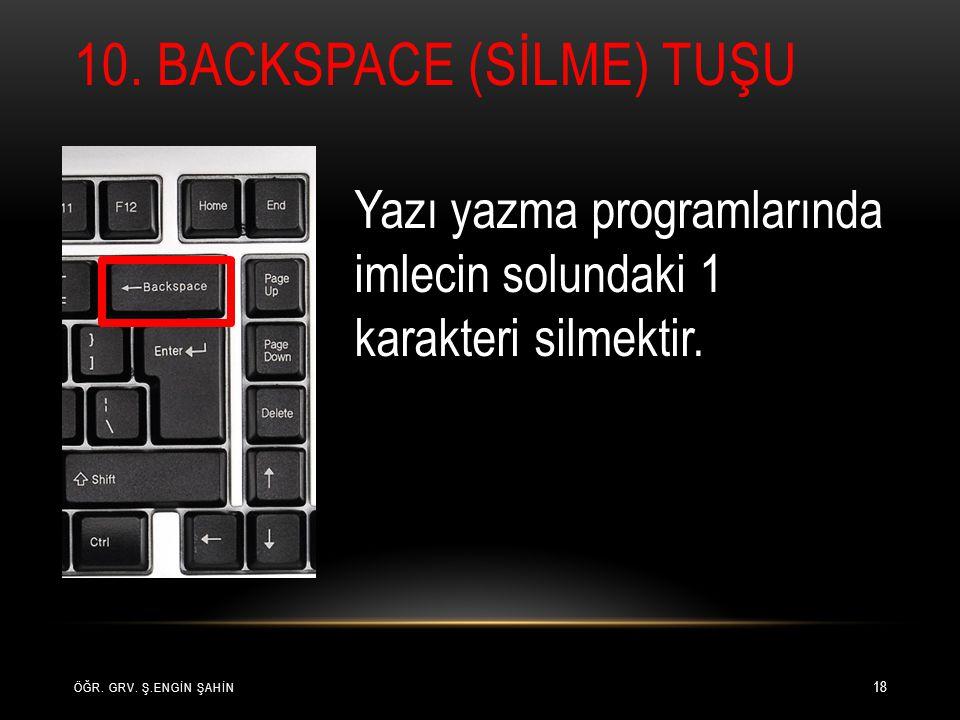 10. Backspace (SİLME) Tuşu
