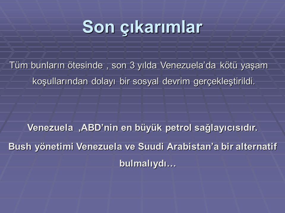 Venezuela ,ABD'nin en büyük petrol sağlayıcısıdır.