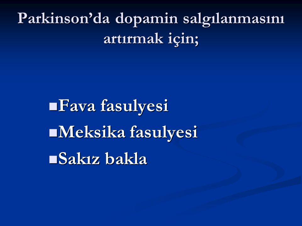 Parkinson'da dopamin salgılanmasını artırmak için;