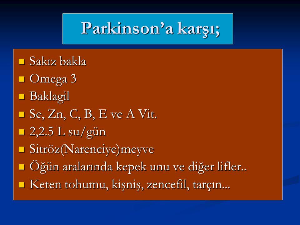 Parkinson'a karşı; Sakız bakla Omega 3 Baklagil