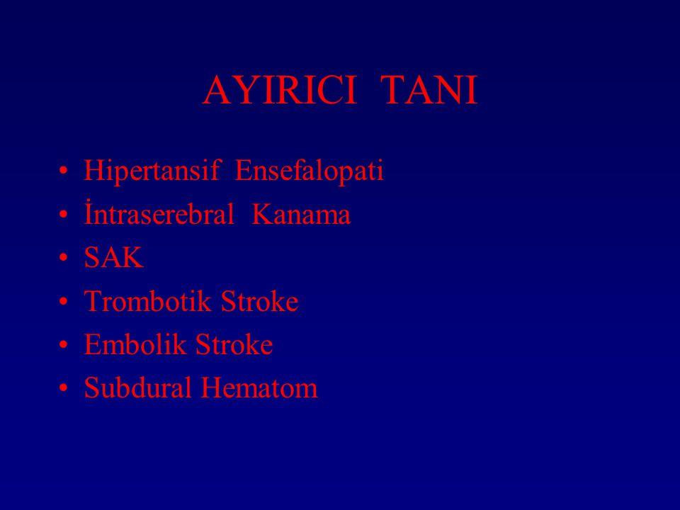 AYIRICI TANI Hipertansif Ensefalopati İntraserebral Kanama SAK