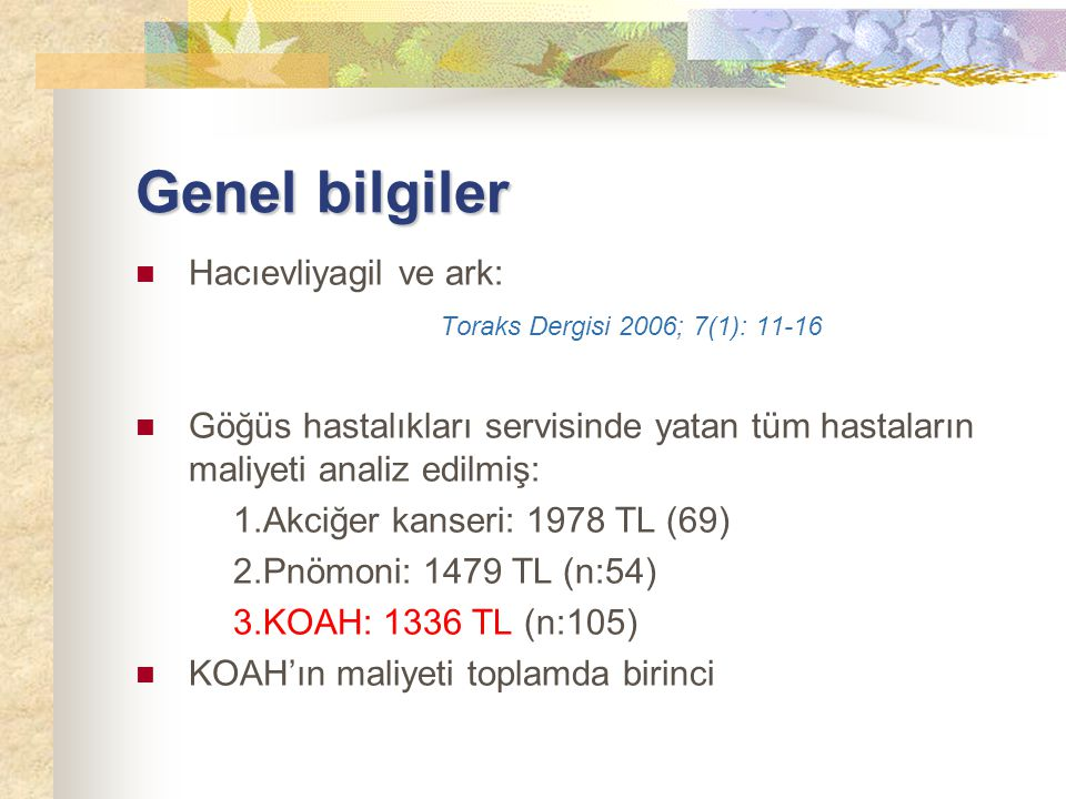 Genel bilgiler Hacıevliyagil ve ark: Toraks Dergisi 2006; 7(1): 11-16