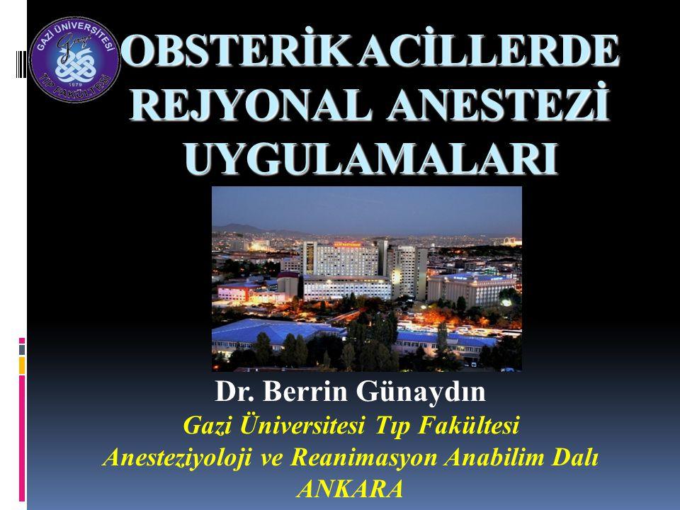 OBSTERİK ACİLLERDE REJYONAL ANESTEZİ UYGULAMALARI