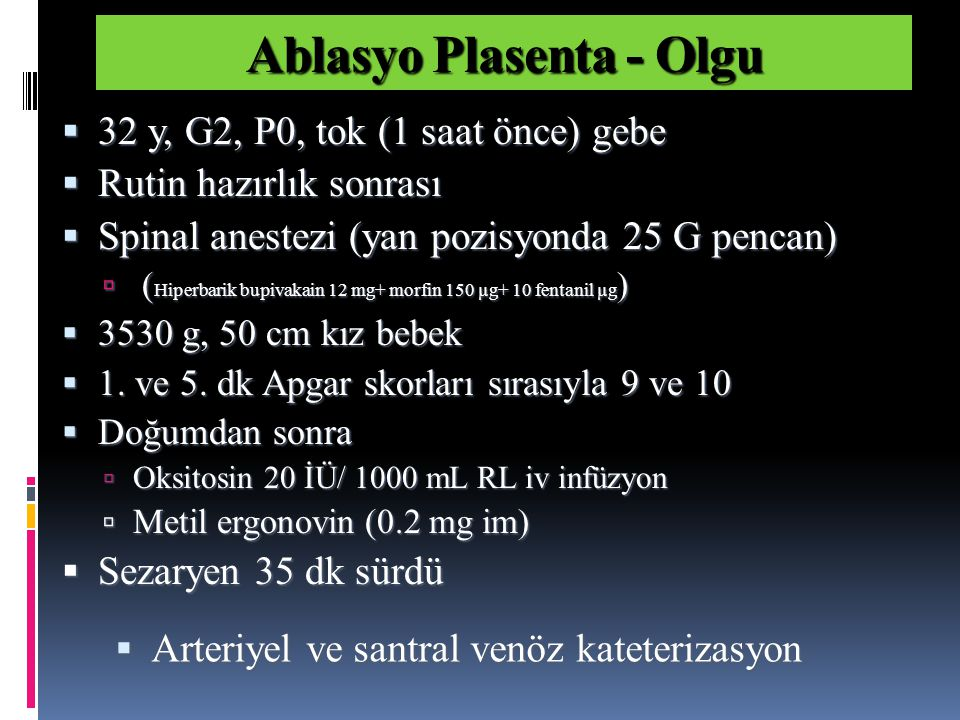 Ablasyo Plasenta - Olgu