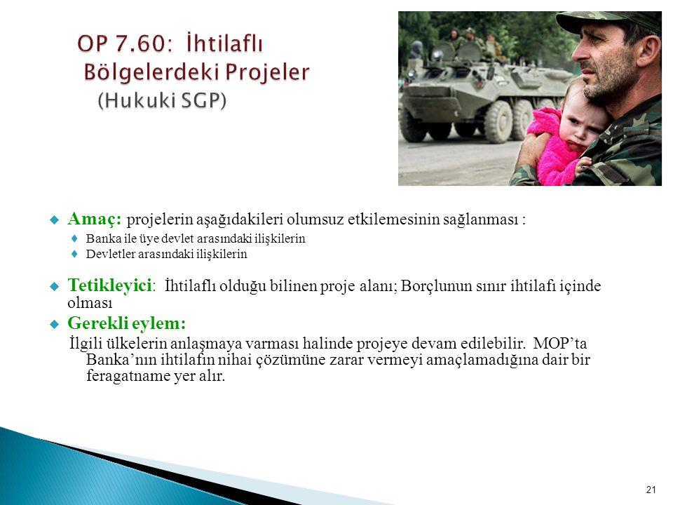 OP 7.60: İhtilaflı Bölgelerdeki Projeler (Hukuki SGP)