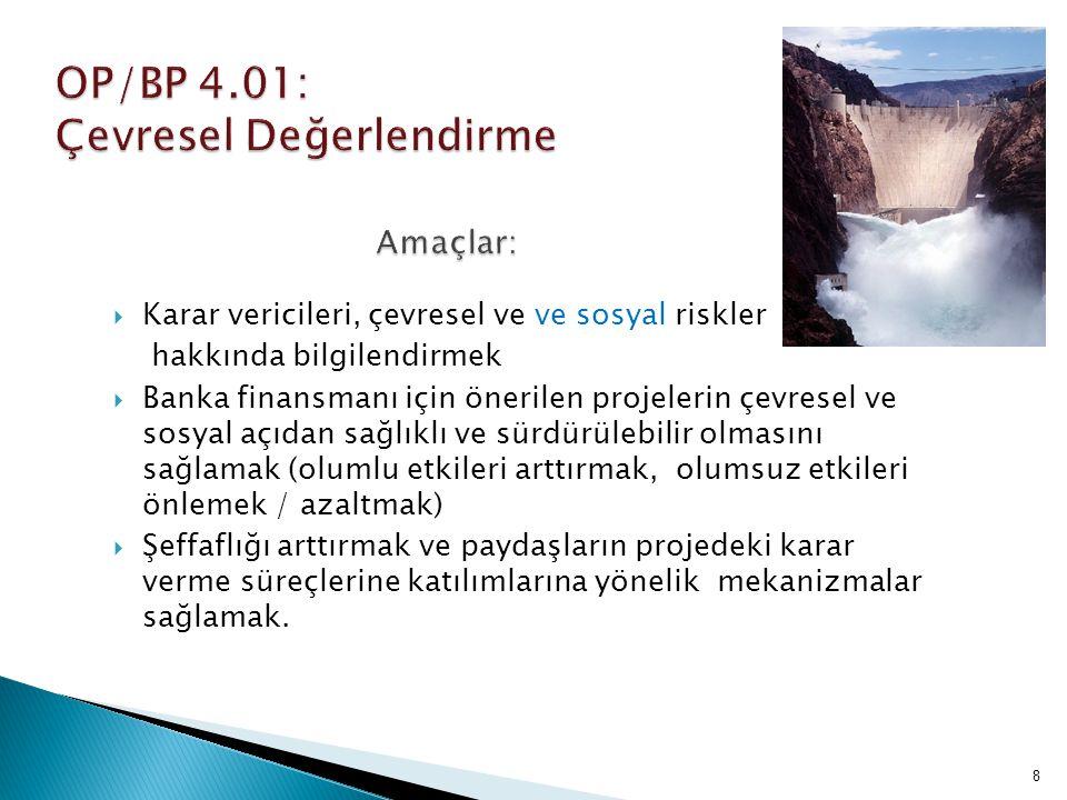 OP/BP 4.01: Çevresel Değerlendirme Amaçlar: