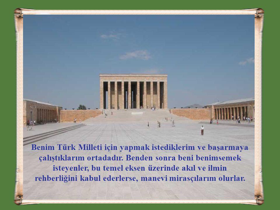 Benim Türk Milleti için yapmak istediklerim ve başarmaya çalıştıklarım ortadadır.