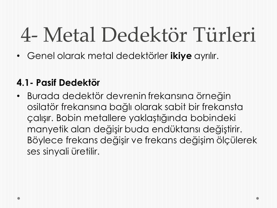 4- Metal Dedektör Türleri