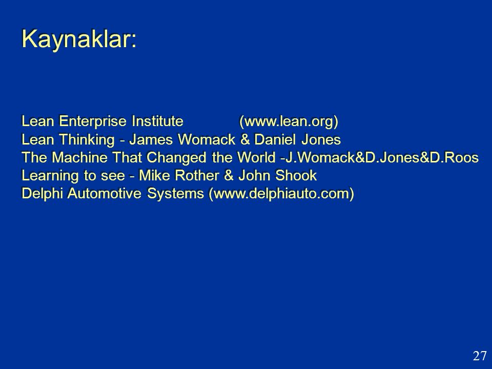 Kaynaklar: Lean Enterprise Institute. (www. lean