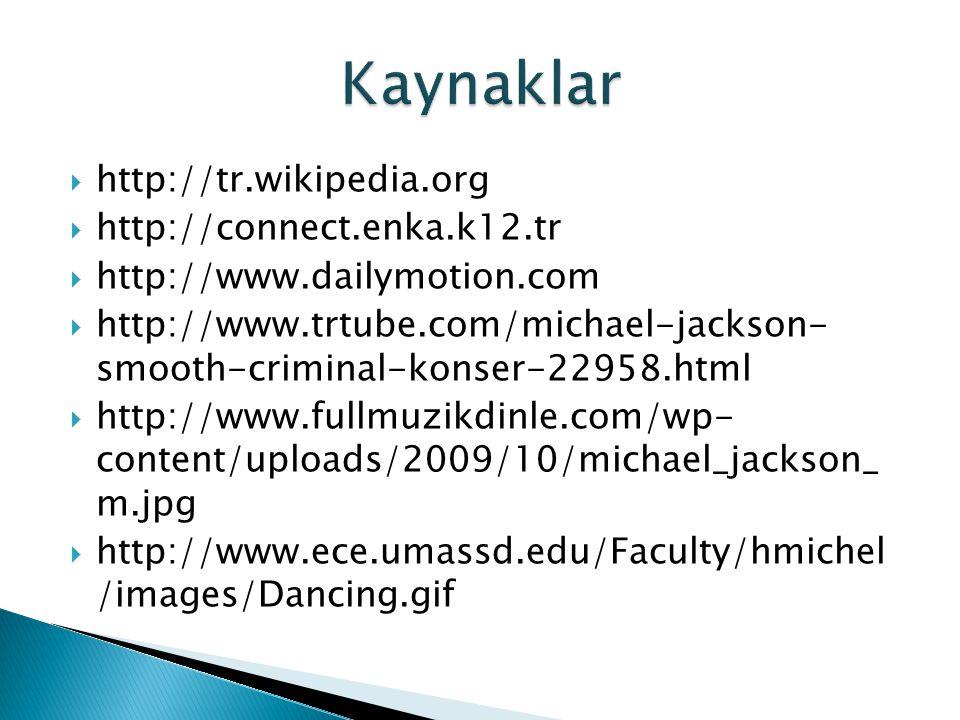 Kaynaklar http://tr.wikipedia.org http://connect.enka.k12.tr