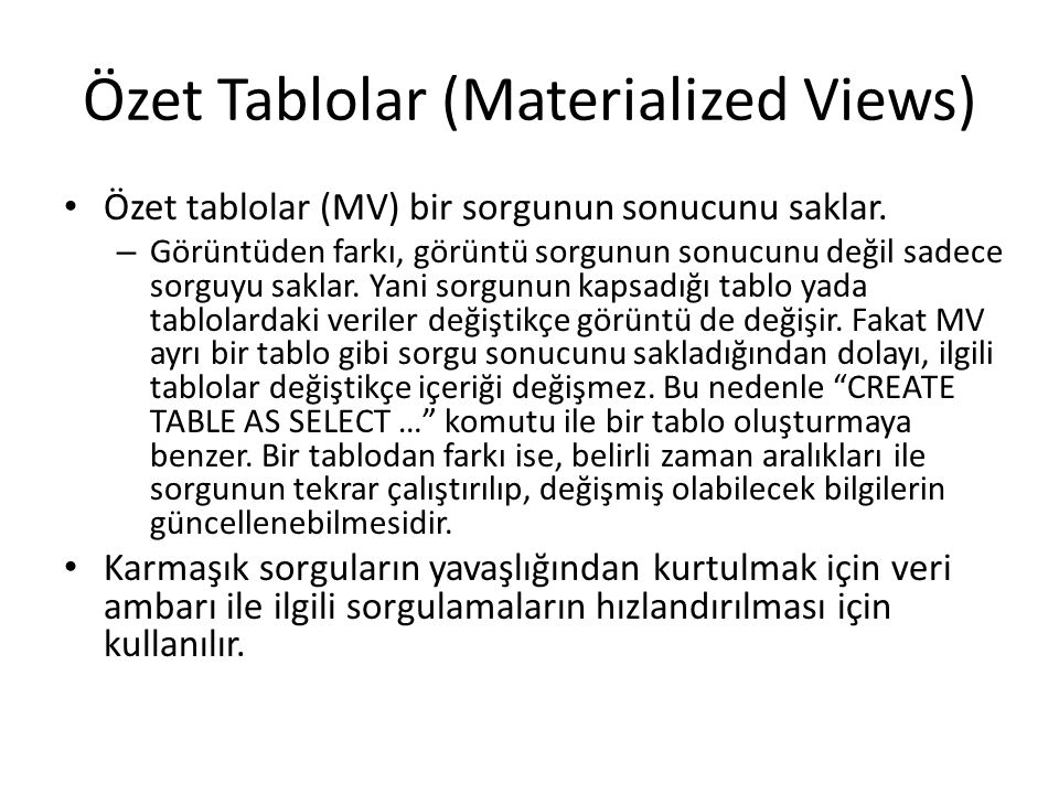 Özet Tablolar (Materialized Views)