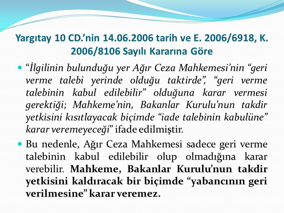 Yargıtay 10 CD. 'nin 14. 06. 2006 tarih ve E. 2006/6918, K