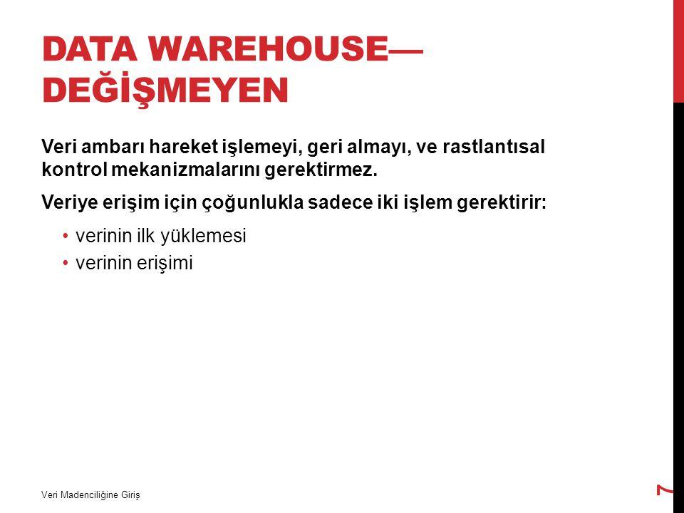Data Warehouse—Değİşmeyen