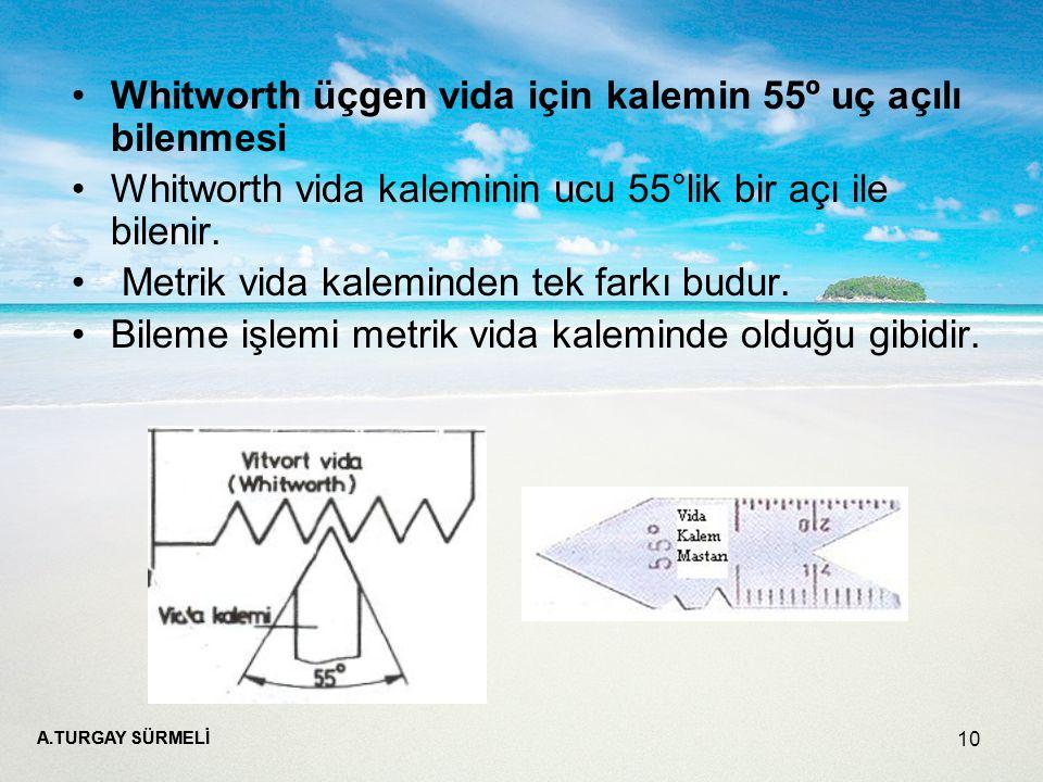 Whitworth üçgen vida için kalemin 55º uç açılı bilenmesi