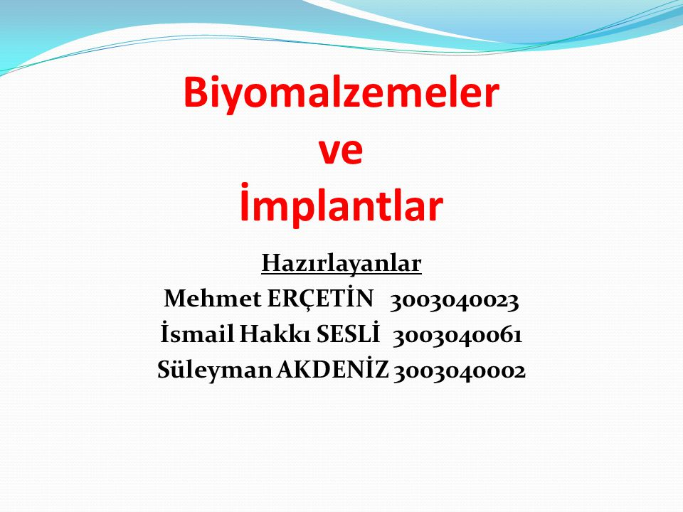 Biyomalzemeler ve İmplantlar