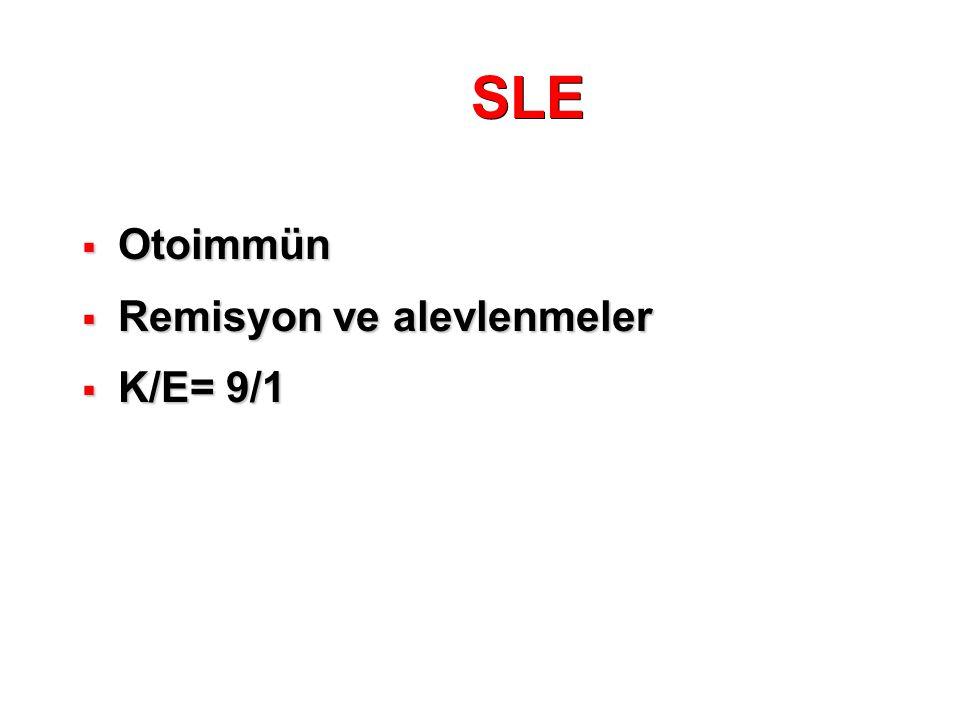 SLE Otoimmün Remisyon ve alevlenmeler K/E= 9/1