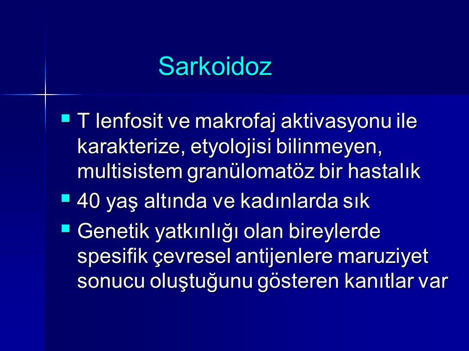 Sarkoidoz T lenfosit ve makrofaj aktivasyonu ile karakterize, etyolojisi bilinmeyen, multisistem granülomatöz bir hastalık.