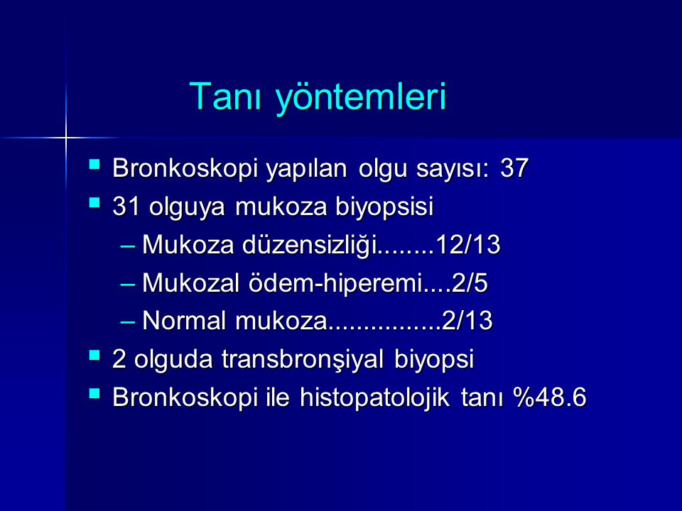 Tanı yöntemleri Bronkoskopi yapılan olgu sayısı: 37