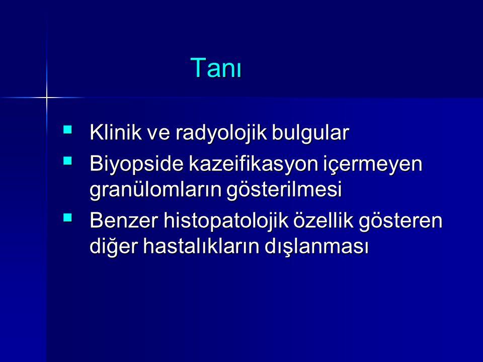 Tanı Klinik ve radyolojik bulgular