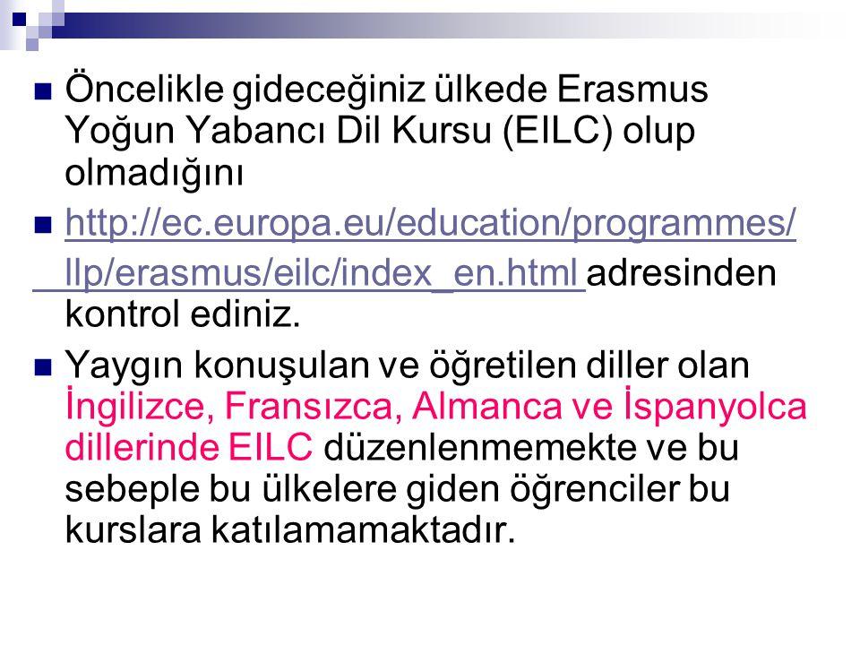 Öncelikle gideceğiniz ülkede Erasmus Yoğun Yabancı Dil Kursu (EILC) olup olmadığını