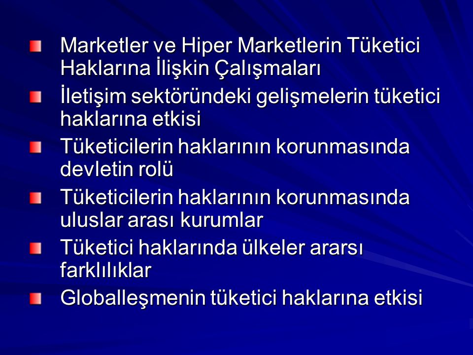Marketler ve Hiper Marketlerin Tüketici Haklarına İlişkin Çalışmaları