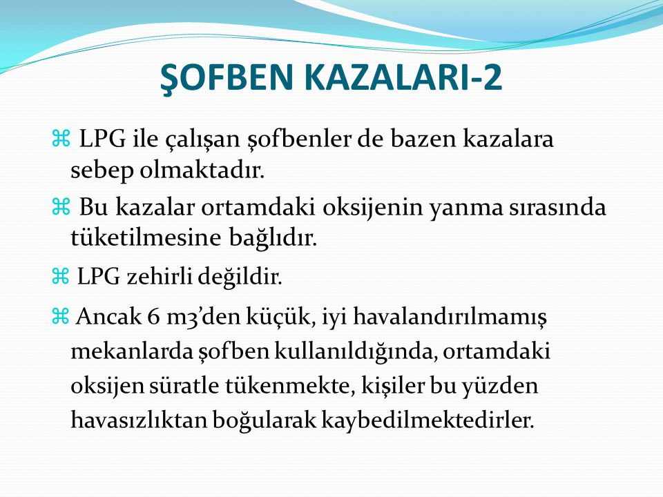 ŞOFBEN KAZALARI-2 LPG ile çalışan şofbenler de bazen kazalara sebep olmaktadır.