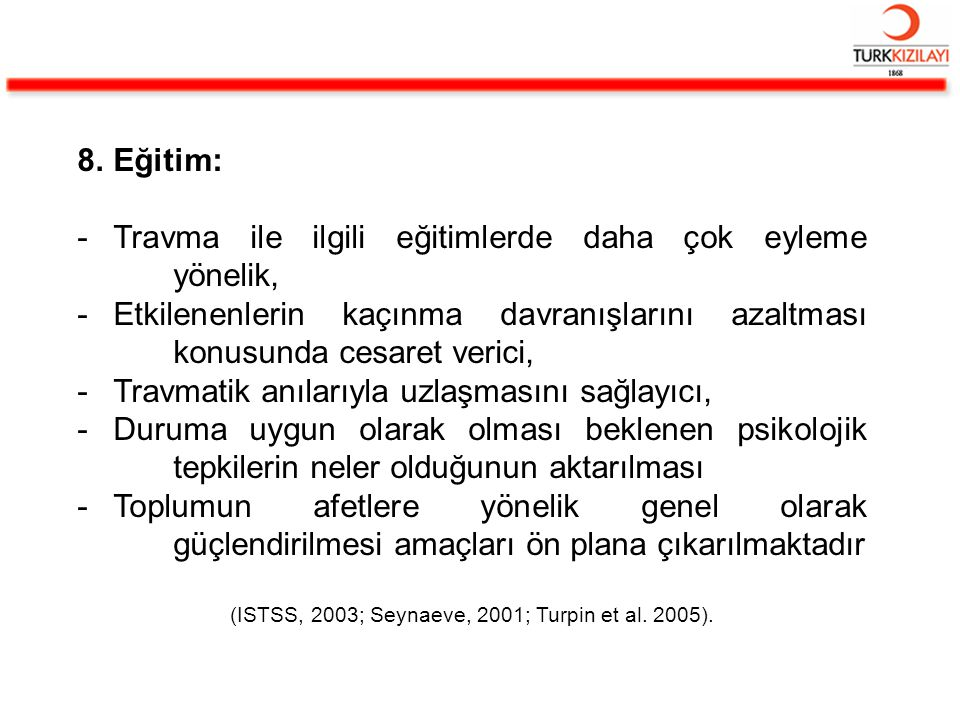 (ISTSS, 2003; Seynaeve, 2001; Turpin et al. 2005).