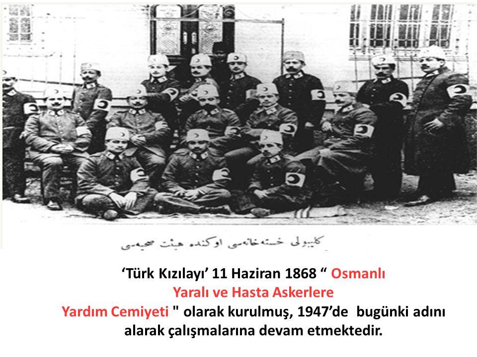 'Türk Kızılayı' 11 Haziran 1868 Osmanlı Yaralı ve Hasta Askerlere