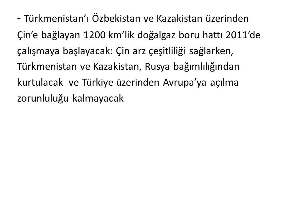 - Türkmenistan'ı Özbekistan ve Kazakistan üzerinden