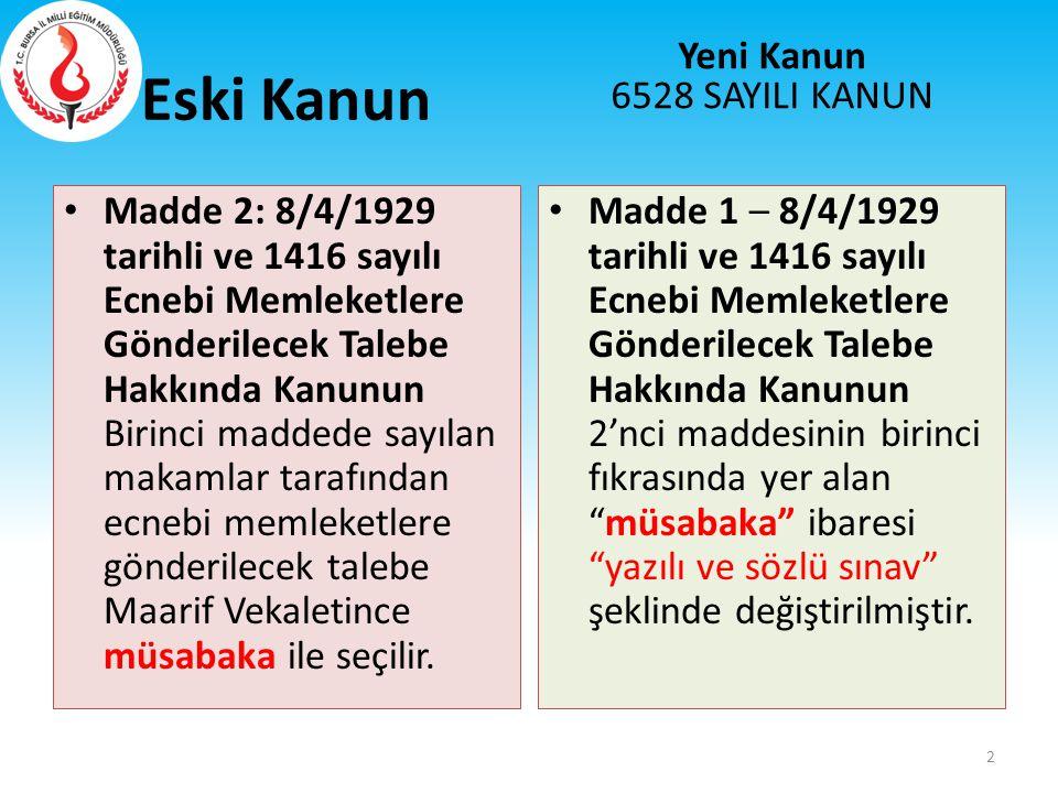Eski Kanun Yeni Kanun 6528 SAYILI KANUN