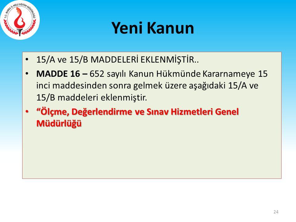 Yeni Kanun 15/A ve 15/B MADDELERİ EKLENMİŞTİR..