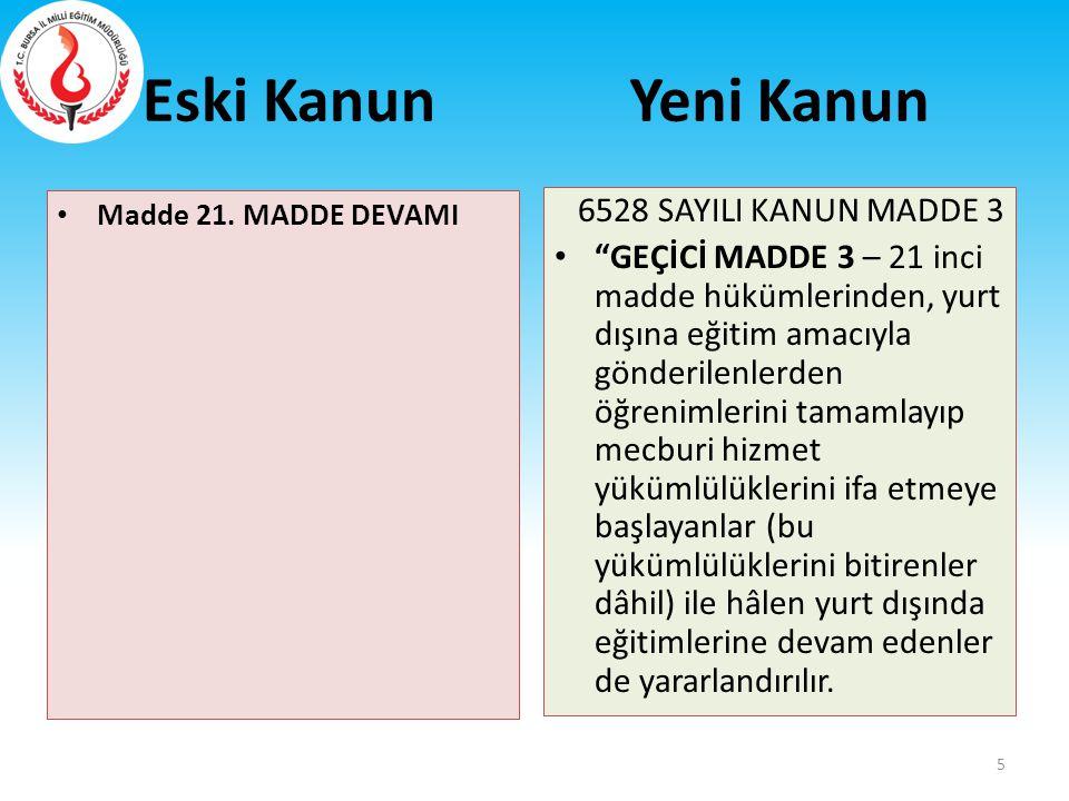 Eski Kanun Yeni Kanun 6528 SAYILI KANUN MADDE 3