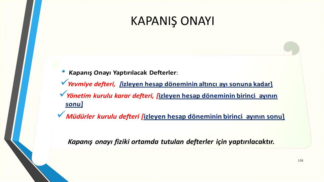 KAPANIŞ ONAYI Kapanış Onayı Yaptırılacak Defterler: