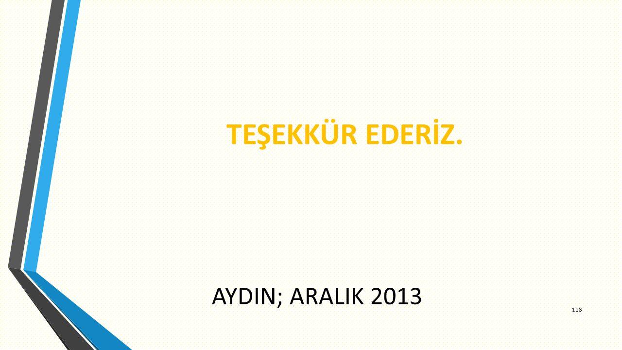 TEŞEKKÜR EDERİZ. AYDIN; ARALIK 2013