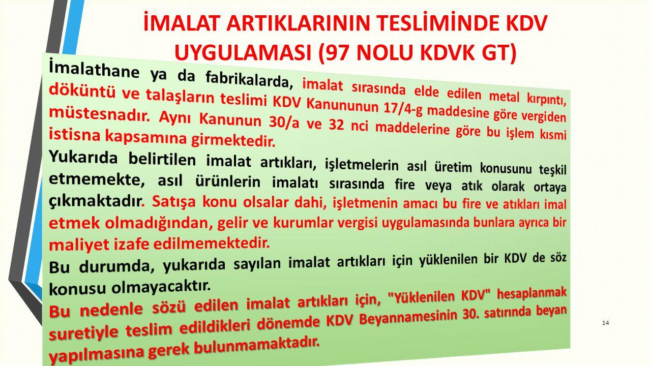 İMALAT ARTIKLARININ TESLİMİNDE KDV UYGULAMASI (97 NOLU KDVK GT)