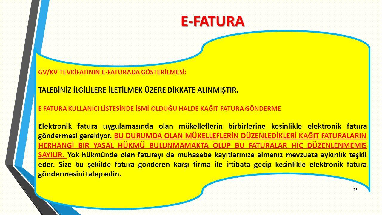 E-FATURA TALEBİNİZ İLGİLİLERE İLETİLMEK ÜZERE DİKKATE ALINMIŞTIR.