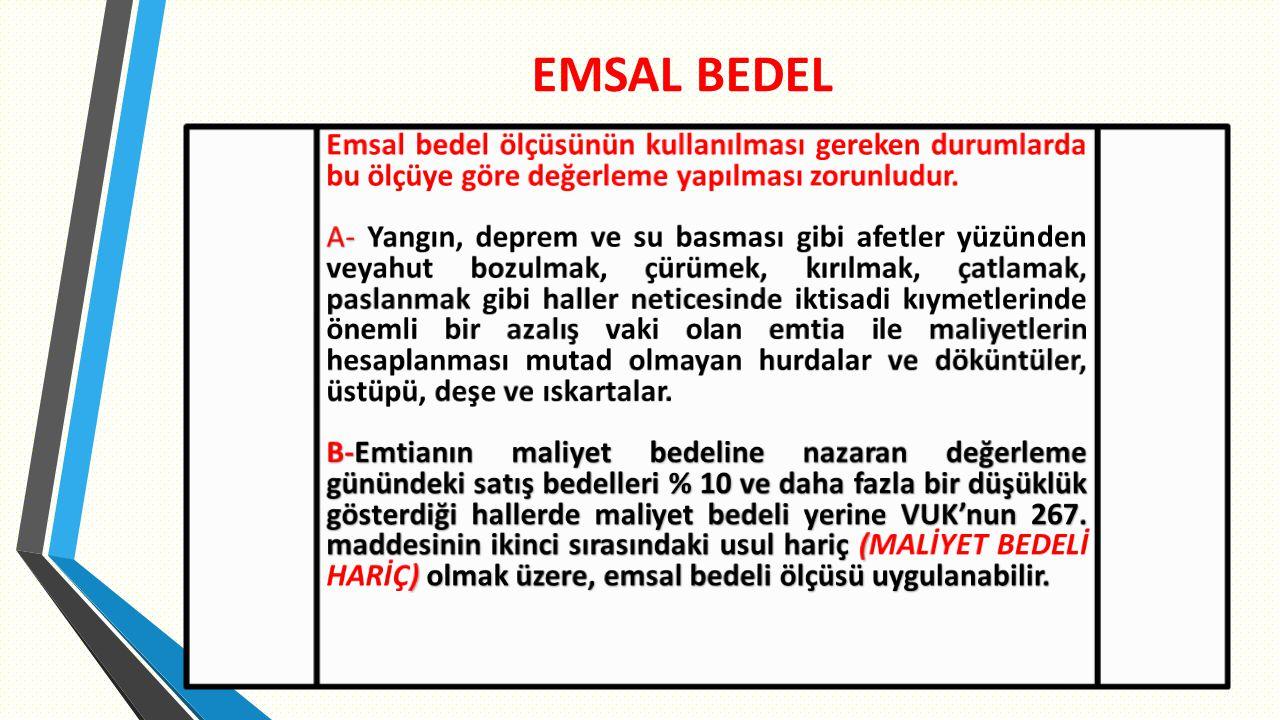 EMSAL BEDEL Emsal bedel ölçüsünün kullanılması gereken durumlarda bu ölçüye göre değerleme yapılması zorunludur.