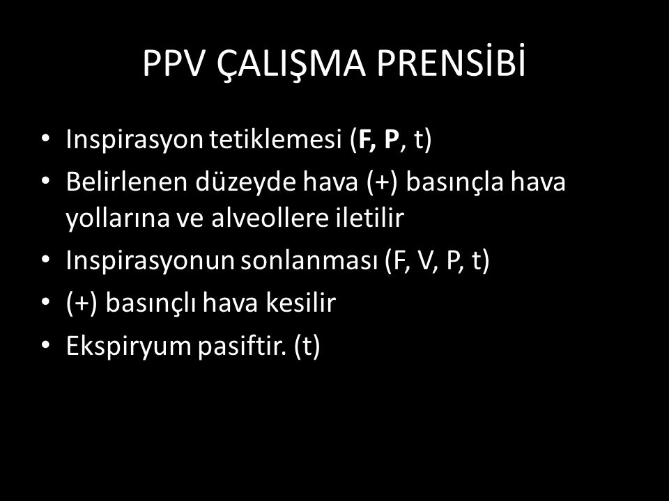 PPV ÇALIŞMA PRENSİBİ Inspirasyon tetiklemesi (F, P, t)