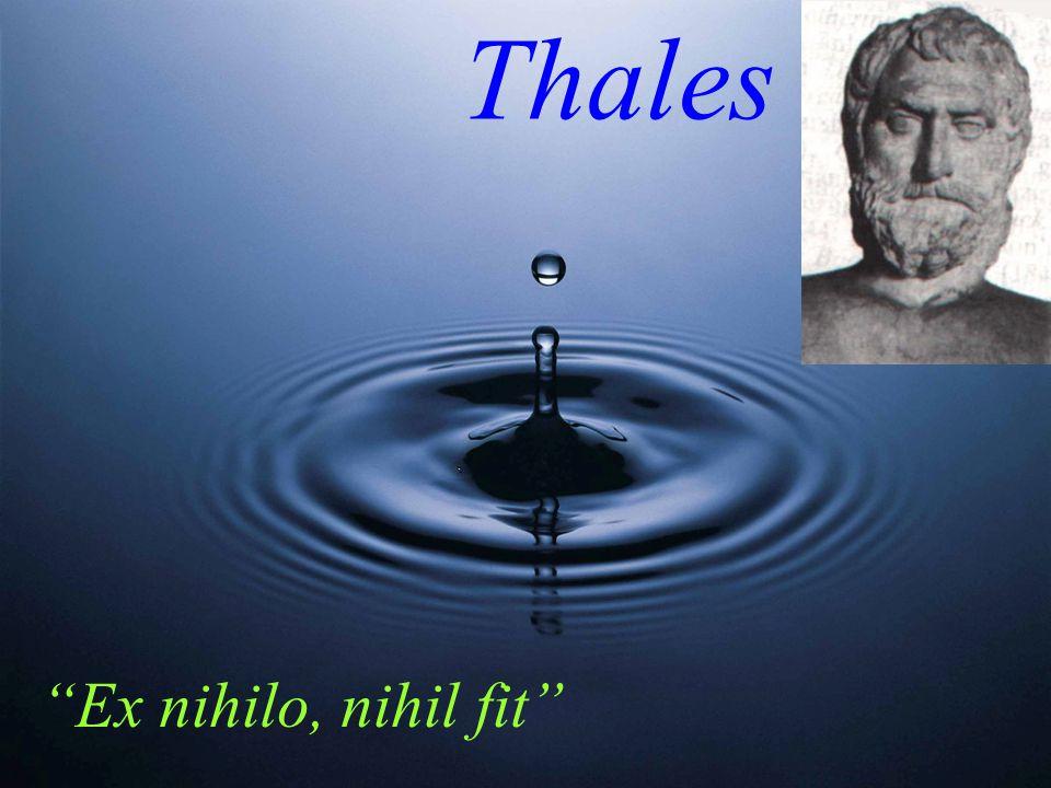 Thales Ex nihilo, nihil fit 05.04.2017