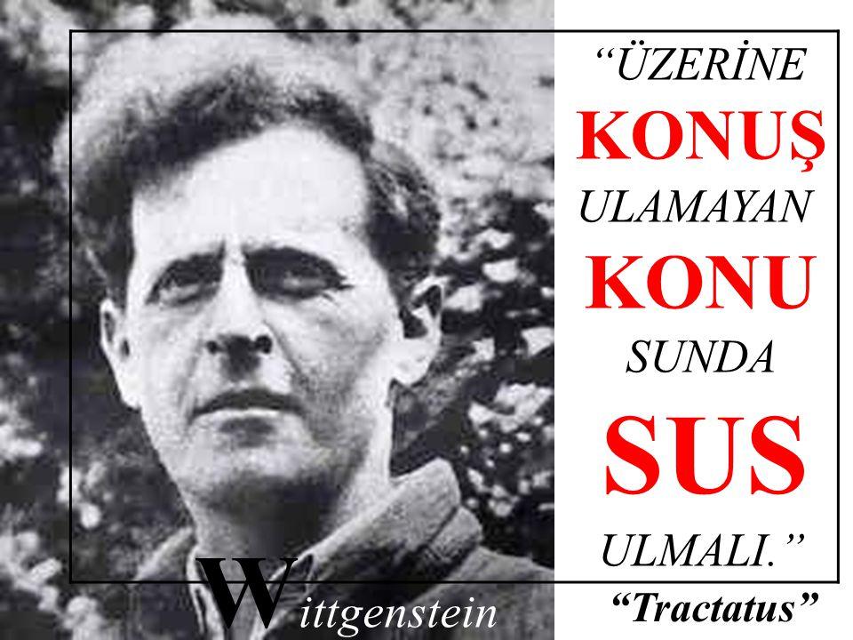 Wittgenstein KONU KONUŞ ÜZERİNE ULAMAYAN SUNDA ULMALI. Tractatus