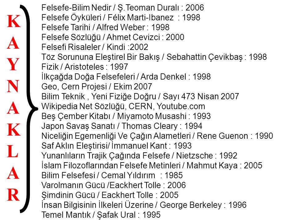 K A Y N L R Felsefe-Bilim Nedir / Ş.Teoman Duralı : 2006