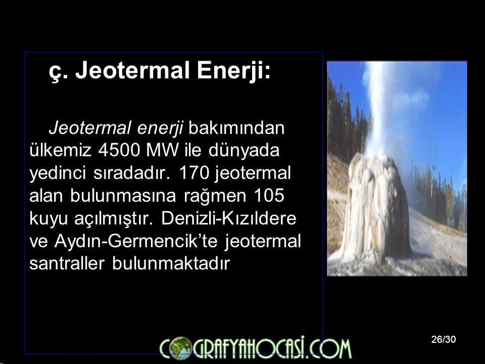 ç. Jeotermal Enerji: