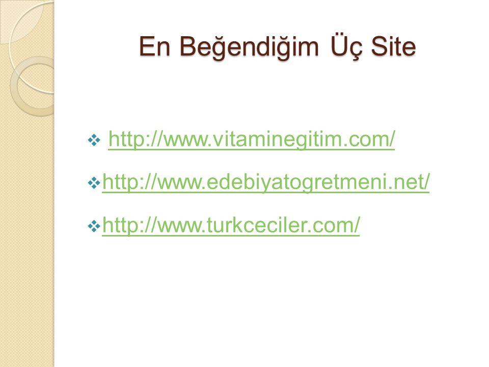 En Beğendiğim Üç Site http://www.vitaminegitim.com/
