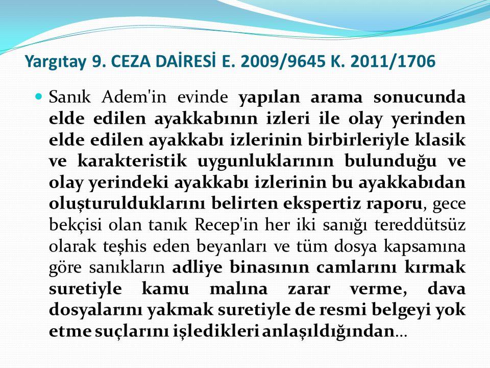 Yargıtay 9. CEZA DAİRESİ E. 2009/9645 K. 2011/1706