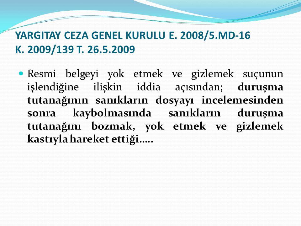 YARGITAY CEZA GENEL KURULU E. 2008/5.MD-16 K. 2009/139 T. 26.5.2009